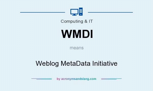 What does WMDI mean? It stands for Weblog MetaData Initiative