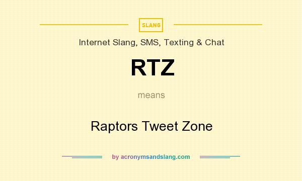 What does RTZ mean? It stands for Raptors Tweet Zone