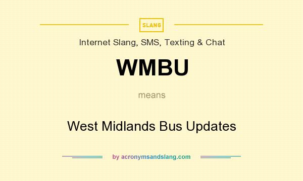 What does WMBU mean? It stands for West Midlands Bus Updates