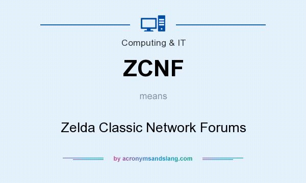 What does ZCNF mean? It stands for Zelda Classic Network Forums