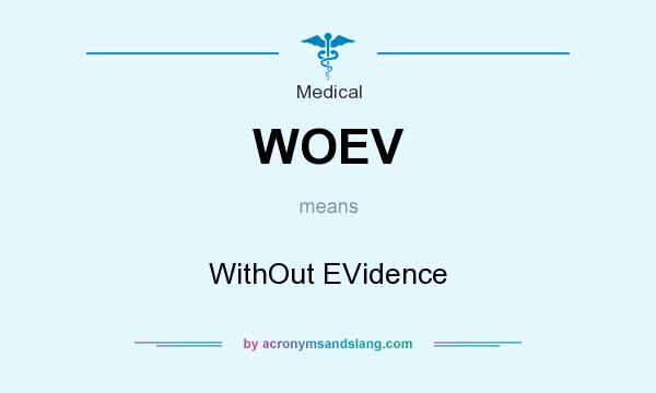 What does WOEV mean? It stands for WithOut EVidence