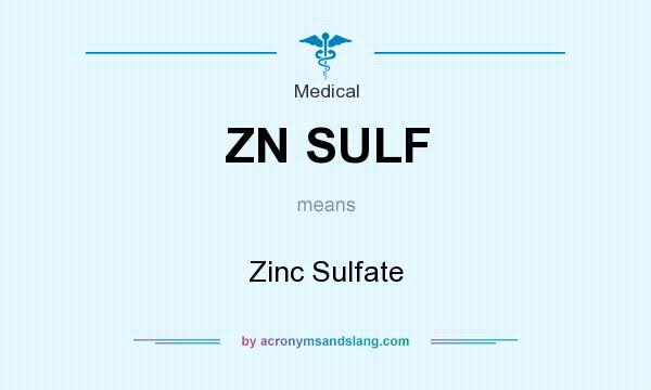What does ZN SULF mean? It stands for Zinc Sulfate