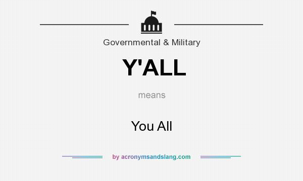 What does Y`ALL mean? It stands for You All