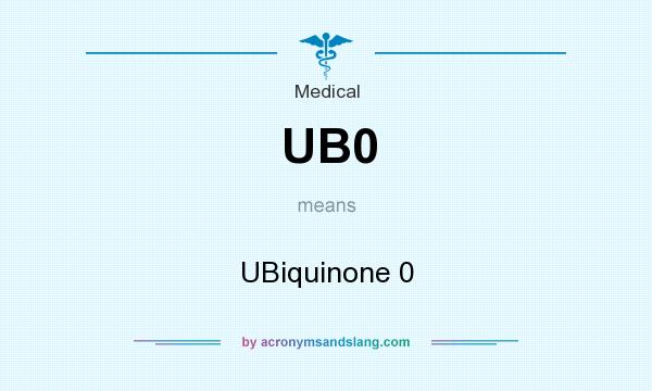 What does UB0 mean? It stands for UBiquinone 0
