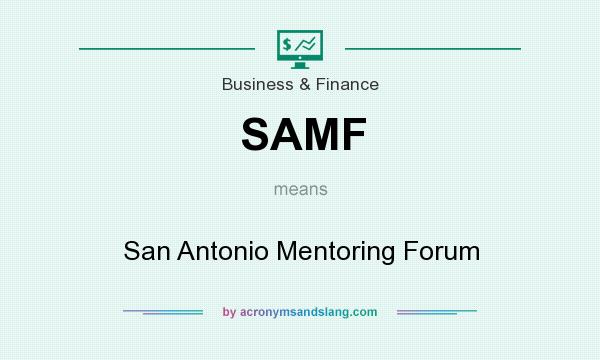 What does SAMF mean? It stands for San Antonio Mentoring Forum