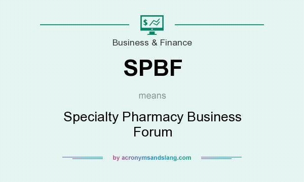 What does SPBF mean? It stands for Specialty Pharmacy Business Forum
