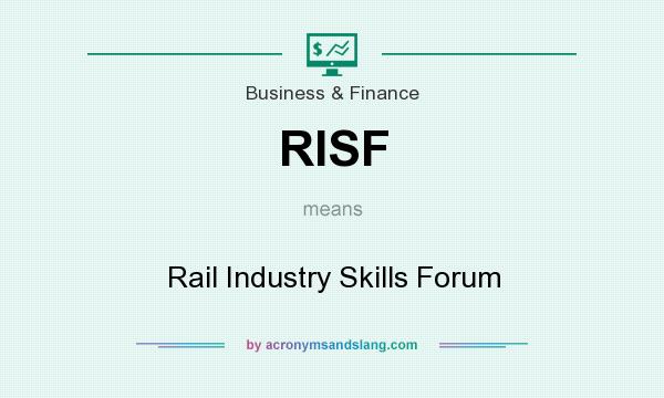 What does RISF mean? It stands for Rail Industry Skills Forum