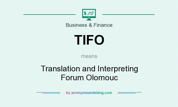 What does TIFO mean? It stands for Translation and Interpreting Forum Olomouc