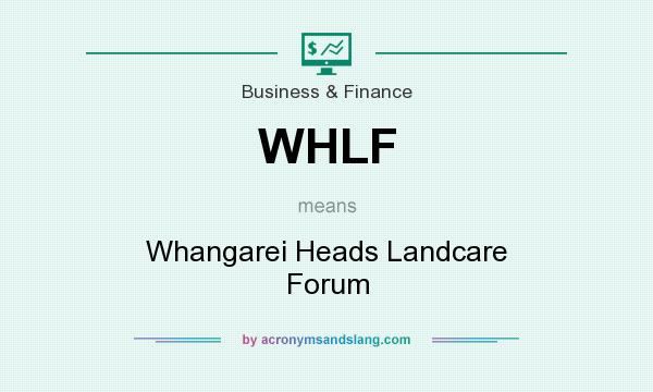 What does WHLF mean? It stands for Whangarei Heads Landcare Forum