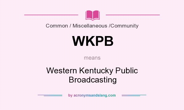 What does WKPB mean? It stands for Western Kentucky Public Broadcasting