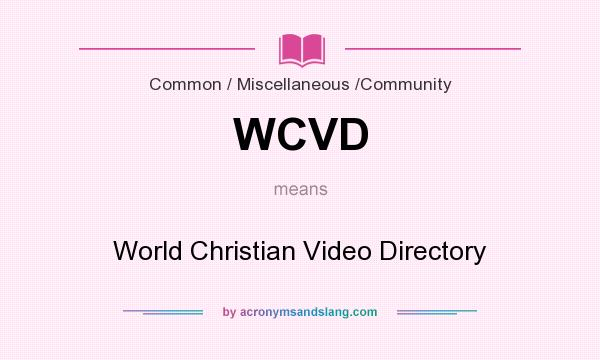 What does WCVD mean? It stands for World Christian Video Directory