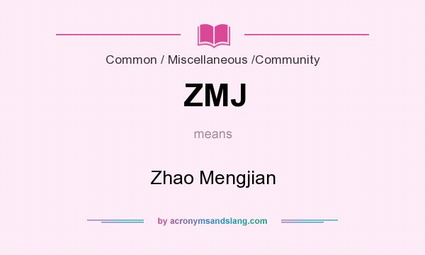 What does ZMJ mean? It stands for Zhao Mengjian