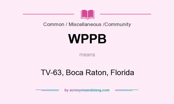 What does WPPB mean? It stands for TV-63, Boca Raton, Florida