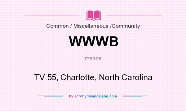What does WWWB mean? It stands for TV-55, Charlotte, North Carolina