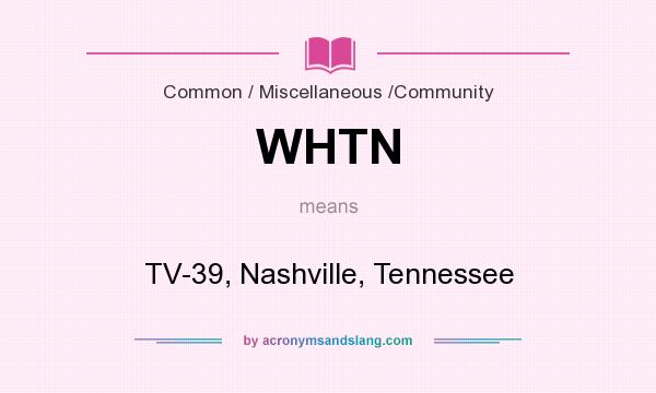 What does WHTN mean? It stands for TV-39, Nashville, Tennessee