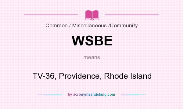 What does WSBE mean? It stands for TV-36, Providence, Rhode Island