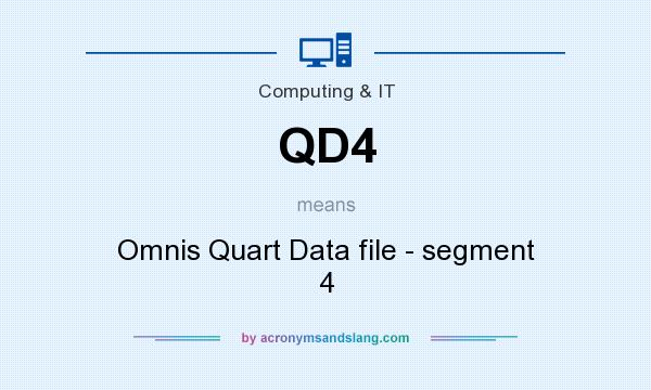 What does QD4 mean? It stands for Omnis Quart Data file - segment 4