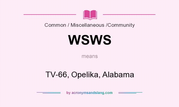 What does WSWS mean? It stands for TV-66, Opelika, Alabama