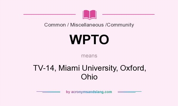 What does WPTO mean? It stands for TV-14, Miami University, Oxford, Ohio
