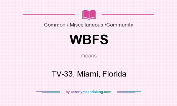What does WBFS mean? It stands for TV-33, Miami, Florida