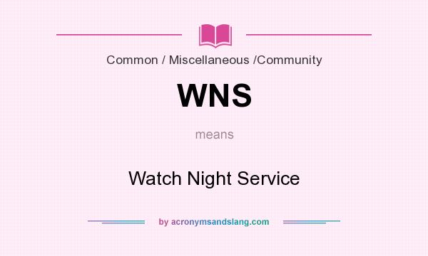 What does WNS mean? It stands for Watch Night Service