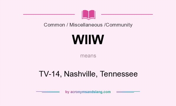 What does WIIW mean? It stands for TV-14, Nashville, Tennessee
