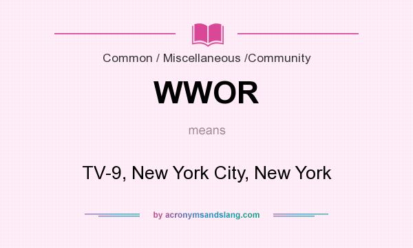 What does WWOR mean? It stands for TV-9, New York City, New York