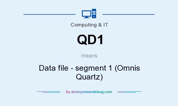 What does QD1 mean? It stands for Data file - segment 1 (Omnis Quartz)