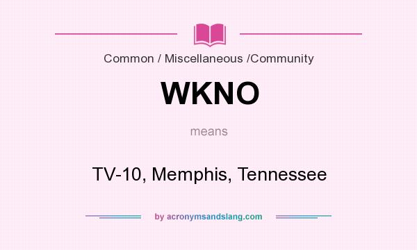 What does WKNO mean? It stands for TV-10, Memphis, Tennessee