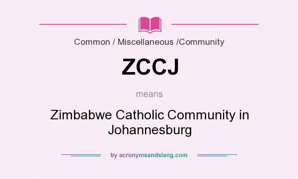 What does ZCCJ mean? It stands for Zimbabwe Catholic Community in Johannesburg