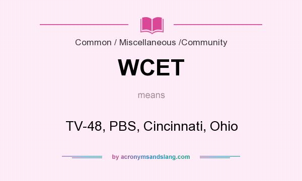 What does WCET mean? It stands for TV-48, PBS, Cincinnati, Ohio