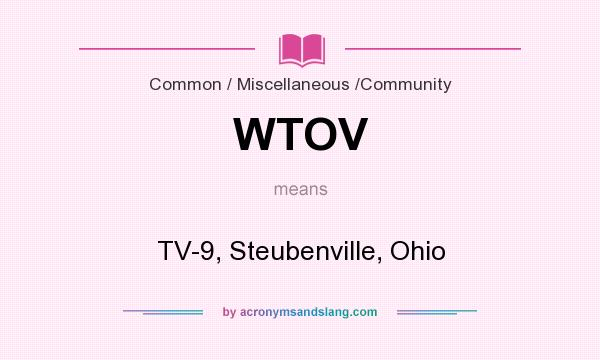 What does WTOV mean? It stands for TV-9, Steubenville, Ohio