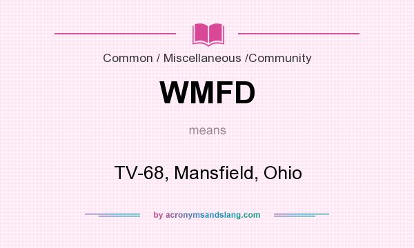 What does WMFD mean? It stands for TV-68, Mansfield, Ohio