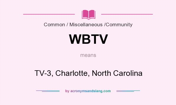 What does WBTV mean? It stands for TV-3, Charlotte, North Carolina