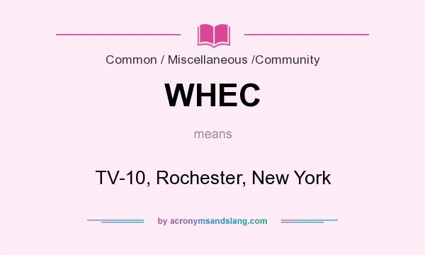 What does WHEC mean? It stands for TV-10, Rochester, New York