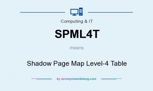 What does SPML4T mean? It stands for Shadow Page Map Level-4 Table
