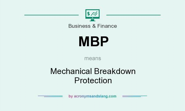 What does MBP mean? It stands for Mechanical Breakdown Protection