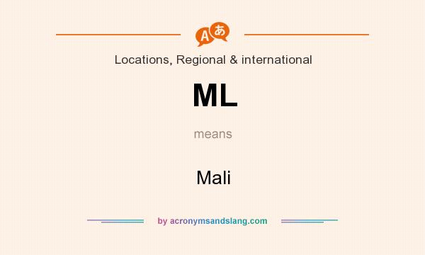 What does ML mean? It stands for Mali