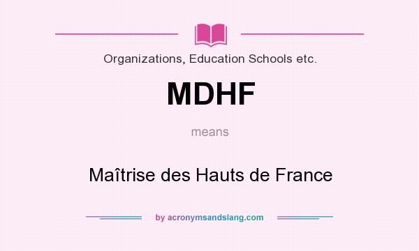 What does MDHF mean? It stands for Maîtrise des Hauts de France