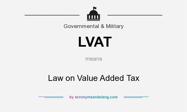 What does LVAT mean? It stands for Law on Value Added Tax