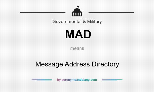 What does MAD mean? It stands for Message Address Directory