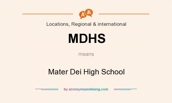 What does MDHS mean? It stands for Mater Dei High School
