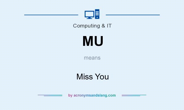What does MU mean? It stands for Miss You