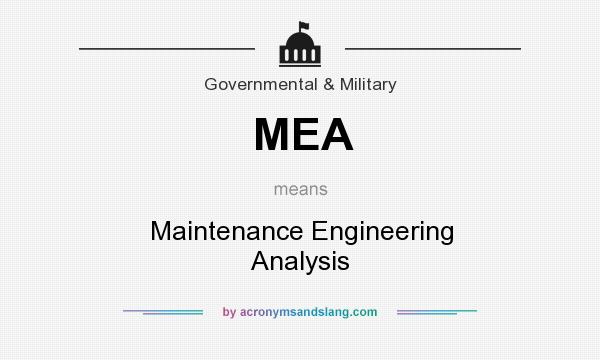 What does MEA mean? It stands for Maintenance Engineering Analysis