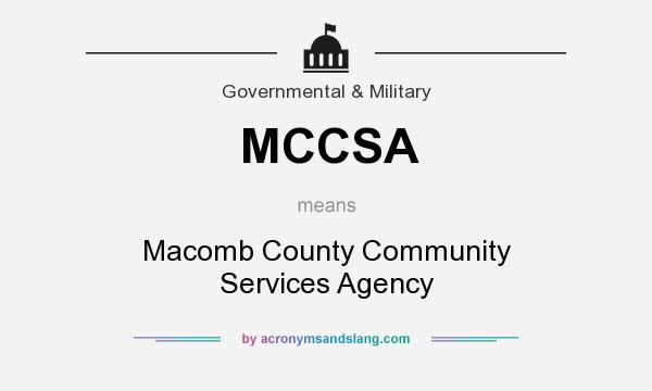 What does MCCSA mean? It stands for Macomb County Community Services Agency