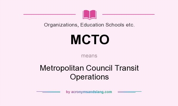 What does MCTO mean? It stands for Metropolitan Council Transit Operations