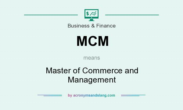 What does MCM mean? It stands for Master of Commerce and Management