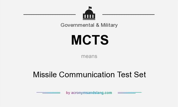 What does MCTS mean? It stands for Missile Communication Test Set