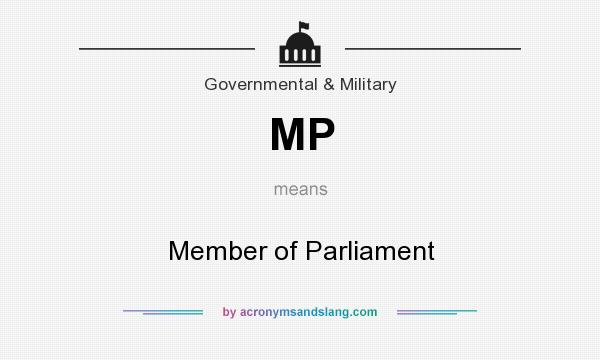 What does MP mean? It stands for Member of Parliament