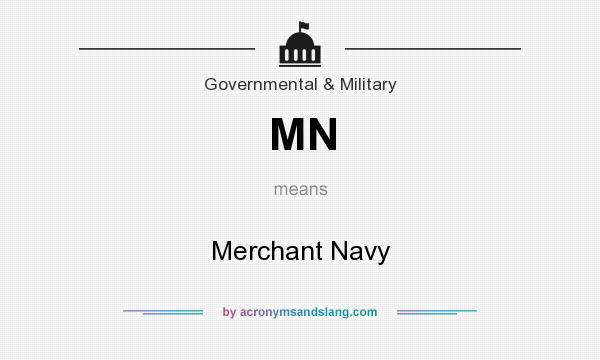 What does MN mean? It stands for Merchant Navy